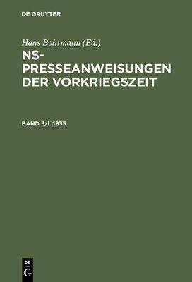 Ns-Presseanweisungen Der Vorkriegszeit, Band 3/I-II, Ns-Presseanweisungen Der Vorkriegszeit (1935) (Hardback)