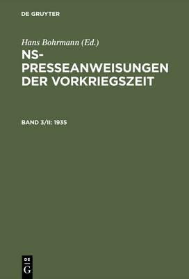 Ns-Presseanweisungen Der Vorkriegszeit, Band 3/II, Ns-Presseanweisungen Der Vorkriegszeit (1935) (Hardback)
