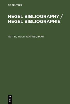 Bibliography / Bibliographie: Background Material on the International Reception of Hegel within the Context of the History of Philosophy / Materialien zur Geschichte der Internationalen Hegel-Rezeption und zur Philosophie-Geschichte / Materialien zur Geschichte der Internationalen Hegel-Rezeption und zur Philosophie-Geschichte (Hardback)