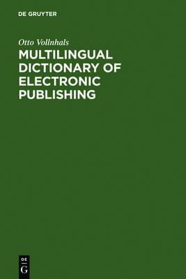 Multilingual Dictionary of Electronic Publishing: English - German - French - Spanish - Italian (Hardback)