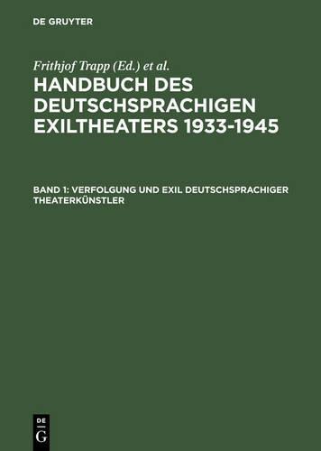 Verfolgung Und Exil Deutschsprachiger Theaterkunstler (Hardback)