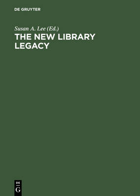 The New Library Legacy: Essays in Honor of Richard DeGennaro (Hardback)