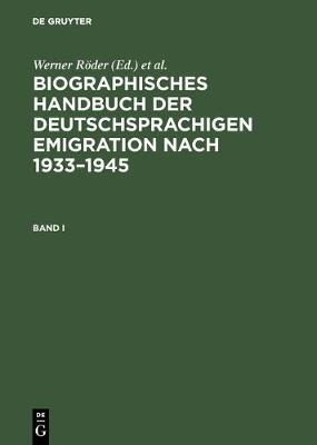Biographisches Handbuch der deutschsprachigen Emigration nach 1933-1945 (Hardback)