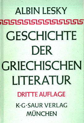 Geschichte Der Griechischen Literatur (Hardback)