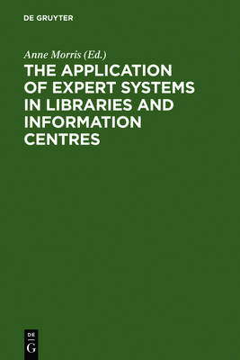 The Application of Expert Systems in Libraries and Information Centres (Hardback)