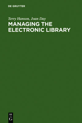 Managing the Electronic Library: A Practical Guide for Information Professionals (Hardback)