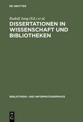Dissertationen in Wissenschaft Und Bibliotheken - Bibliotheks- Und Informationspraxis 23 (Hardback)