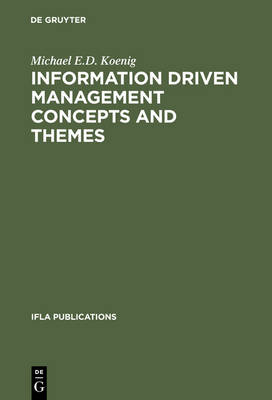 Information Driven Management Concepts and Themes: A Toolkit for Librarians - IFLA Publications 86 (Hardback)