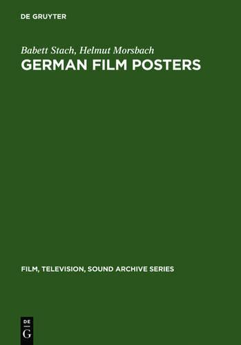 German film posters: 1895 - 1945 - Film, Television, Sound Archive Series 3 (Hardback)