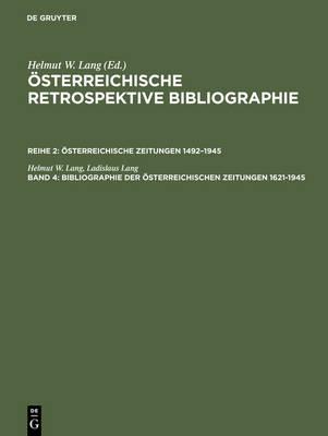 Bibliographie Der sterreichischen Zeitungen 1621-1945: Register - Personen, Erscheinungsorte, Regionen (Hardback)