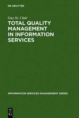 Total Quality Management in Information Services - Information Services Management Series (Hardback)