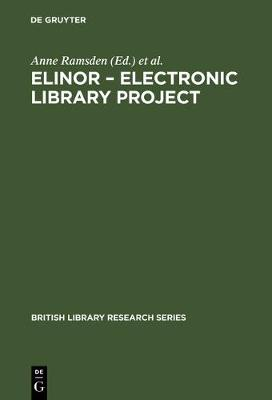 ELINOR - Electronic Library Project - British Library Research Series (Hardback)