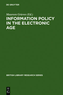 Information Policy in the Electronic Age - British Library Research Series (Hardback)