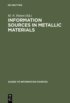 Information Sources in Metallic Materials - Guides to Information Sources (Hardback)