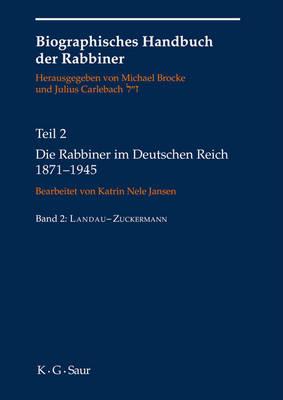 Die Rabbiner Im Deutschen Reich 1871-1945 - Biographical Handbook of Rabbis 2 (Hardback)