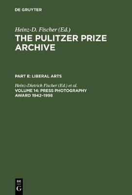 Press Photography Award 1942-1998: From Joe Rosenthal and Horst Faas to Moneta Sleet and Stan Grossfeld (Hardback)