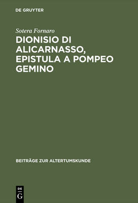 Dionisio Di Alicarnasso, Epistula a Pompeo Gemino - Beitr ge Zur Altertumskunde 95 (Hardback)