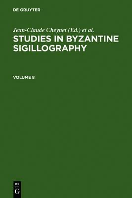 Studies in Byzantine Sigillography. Volume 8 (Hardback)