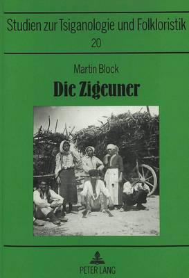 Die Zigeuner: Ihr Leben Und Ihre Seele. Dargestellt Auf Grund Eigener Reisen Und Forschungen - Studien Zur Allgemeinen Und Romanischen Sprachwissenschaft 20 (Paperback)