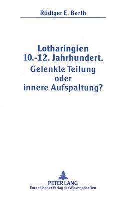 Lotharingien 10.-12. Jahrhundert. Gelenkte Teilung Oder Innere Aufspaltung? (Leather / fine binding)