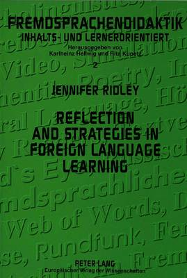 Reflections and Strategies in Foreign Language Learning: Study of Four University-level Ab Initio Learners of German - Fremdsprachendidaktik Inhalts und Lernerorientiert v. 2 (Paperback)