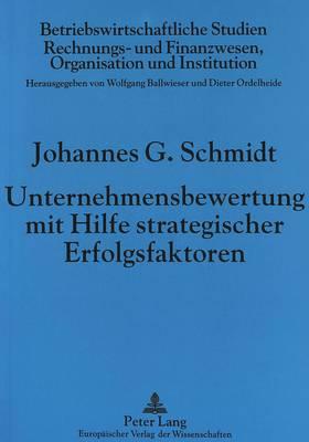 Unternehmensbewertung Mit Hilfe Strategischer Erfolgsfaktoren - Betriebswirtschaftliche Studien 34 (Paperback)