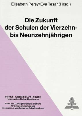 Die Zukunft Der Schulen Der Vierzehn- Bis Neunzehnjaehrigen - Schule, Wissenschaft, Politik, 12 (Hardback)