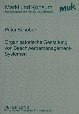 Organisatorische Gestaltung Von Beschwerdemanagement-Systemen - Markt Und Konsum, 4 (Paperback)
