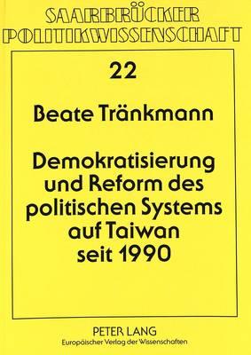 Demokratisierung Und Reform Des Politischen Systems Auf Taiwan Seit 1990 - Saarbreucker Politikwissenschaft, 22 (Paperback)