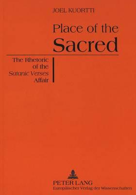 "Place of the Sacred: Rhetoric of the ""Satanic Verses"" Affair (Paperback)"
