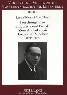 Forschungen Zur Linguistik Und Poetik: Zum Andenken an Grigorij O. Vinokur (1896-1947) Issledovanija Po Lingvistike I Poetike (Paperback)