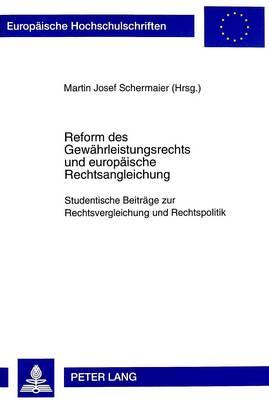 Reform Des Gewaehrleistungsrechts Und Europaeische Rechtsangleichung: Studentische Beitraege Zur Rechtsvergleichung Und Rechtspolitik - European University Studies. Series II, Law 2422 (Paperback)