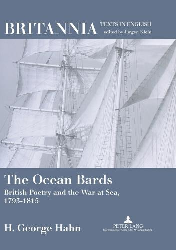 The Ocean Bards: British Poetry and the War at Sea, 1793-1815 - Britannia 15 (Paperback)