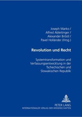 Revolution Und Recht: Systemtransformation Und Verfassungsentwicklung in Der Tschechischen Und Slowakischen Republik (Paperback)