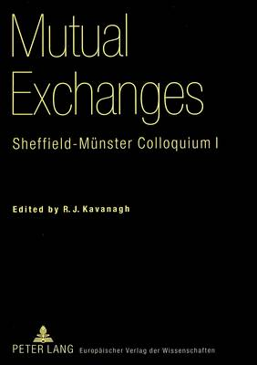Mutual Exchanges: Sheffield-Muenster Colloquium I (Paperback)