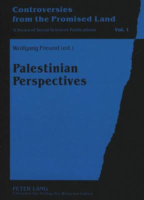 Palestinian Perspectives - Controversies from the Promised Land v. 1 (Paperback)