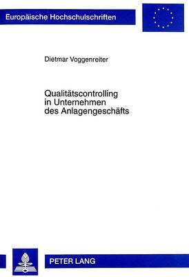 Qualitaetscontrolling in Unternehmen Des Anlagengeschaefts - Europaeische Hochschulschriften / European University Studie 2413 (Paperback)