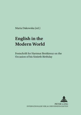 English in the Modern World: Festschrift for Hartmut Breitkreuz on the Occasion of His Sixtieth Birthday - Fls - Foreign Language Studies v. 5 (Hardback)