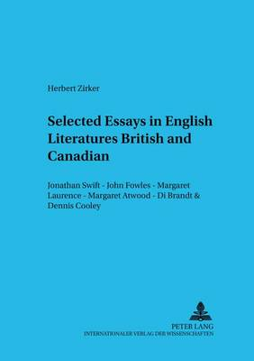 Selected Essays in English Literatures: British and Canadian: Jonathan Swift - John Fowles - Margaret Laurence - Margaret Atwood - Di Brandt & Dennis Cooley - Trierer Studien zur Literatur 38 (Paperback)