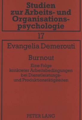 Burnout: Eine Folge Konkreter Arbeitsbedingungen Bei Dienstleistungs- Und Produktionstaetigkeiten - Studien Zur Arbeits- Und Organisationspsychologie, 17 (Paperback)