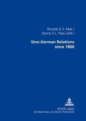 Sino-German Relations Since 1800: Multidisciplinary Explorations (Paperback)