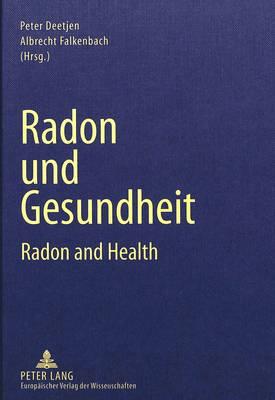 Radon Und Gesundheit: Radon and Health (Hardback)