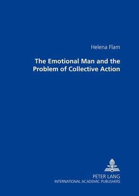 The Emotional Man and the Problem of Collective Action (Paperback)