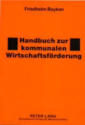 Handbuch Zur Kommunalen Wirtschaftsfoerderung (Paperback)