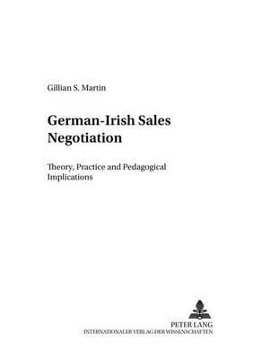 German-Irish Sales Negotiation: Theory, Practice and Pedagogical Implications - Forum Linguisticum 36 (Paperback)