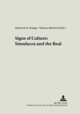Signs of Culture: Simulacra and the Real - Literary & Cultural Theory 7 (Paperback)