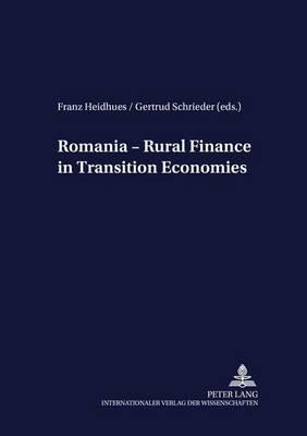 Romania: Rural Finance in Transition Economies - Development Economics & Policy v. 14 (Paperback)