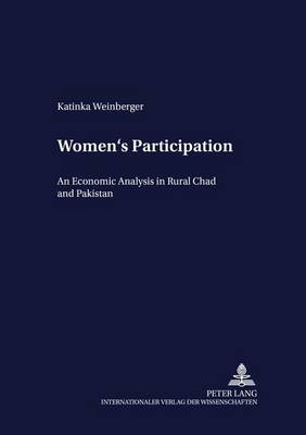 Women's Participation: An Economic Analysis in Rural Chad and Pakistan - Development Economics & Policy 15 (Paperback)