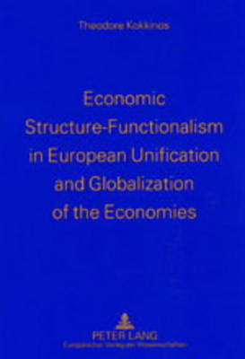 Economic Structure-functionalism in European Unification and Globalization of the Economies (Paperback)