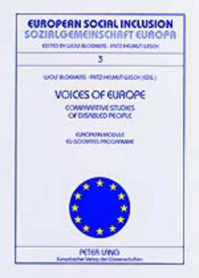 Voices of Europe Comparative Studies of Disabled People Stimmen Europas Vergleichsstudien von Selbsteinschaetzungen Behinderter Menschen: European Module - EU-Socrates Programme - European Social Inclusion/Sozialgemeinschaft Europa 3 (Paperback)